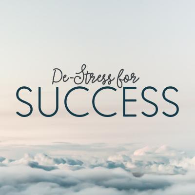 Destress for Success letters on a background with clouds