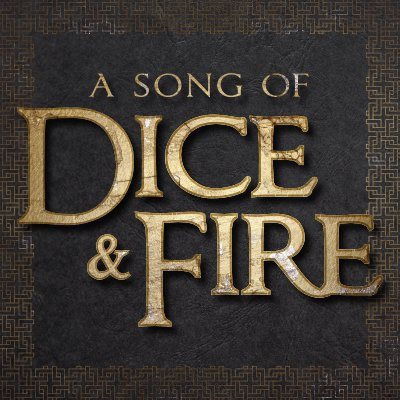 A Song of Dice & Fire