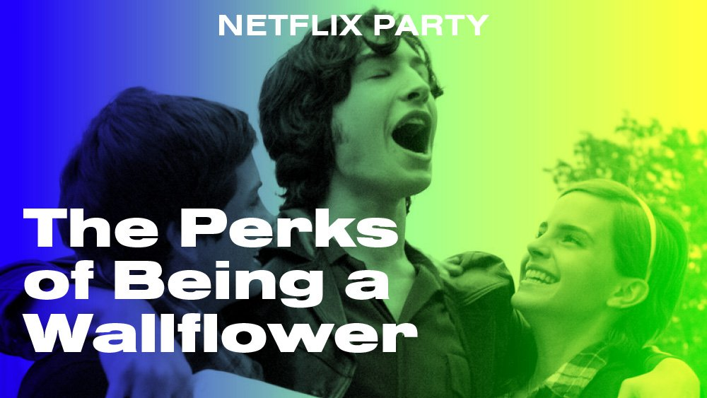 FY20 Virtual Events: Netflix Party: The Perks of Being a Wallflower