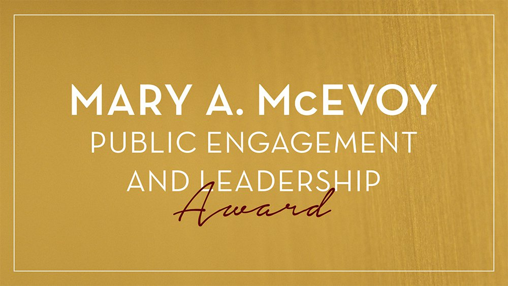 Mary A McEvoy Public Engagement and Leadership Award